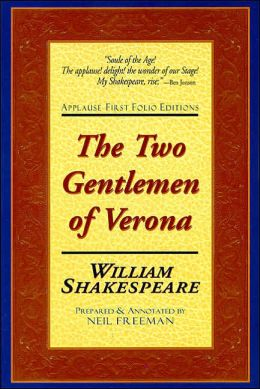 The Two Gentlemen of Verona (Applause First Folio Editons)