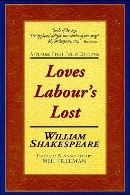 Loves Labour's Lost (Applause First Folio Editions)