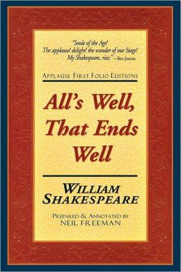 All's Well That Ends Well (Applause First Folio Editions)