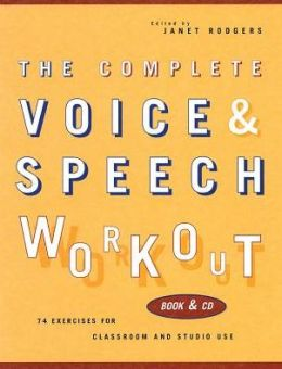 The Complete Voice and Speech Workout: 75 Exercises for Classroom and Studio Use