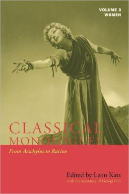 Classical Monologues: From Aeschylus to Racine