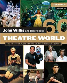 Theatre World Volume 60: 2003-2004