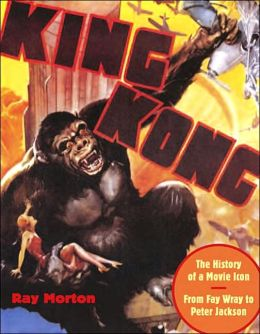 King Kong: The History of a Movie Icon