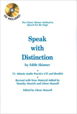 Speak with Distinction: The Classic Skinner Method to Speech for the Stage