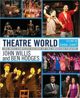 Theatre World 2006-2007 - The Most Complete Record of the American Theatre