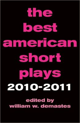 The Best American Short Plays 2010-2011