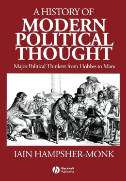 History of Modern Political Thought : Major Political Thinkers from Hobbes to Marx