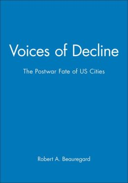 Voices of Decline - The Postwar Fate of US Cities