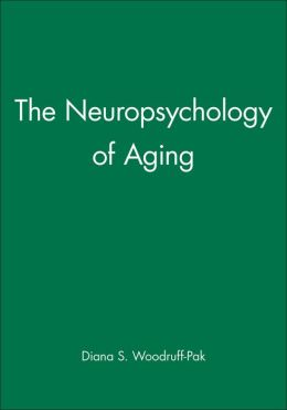 The Neuropsychology of Aging