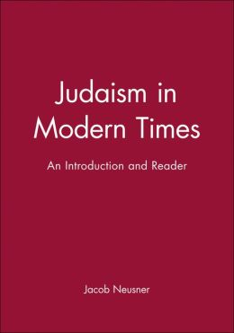 Judaism in Modern Times: An Introduction and Reader