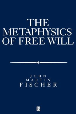 The Metasphysics of Free Will: An Essay on Control