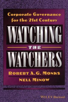 Watching the Watchers: Corporate Goverance for the 21st Century