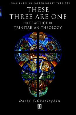 These Three are One: The Practice of Trinitarian Theology