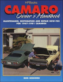 Camaro Owner's Handbook: Maintenance, Restoration and Repair How-To for 1967-1981 Camaros