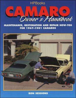Camaro Owner's Handbook: Maintenance, Restoration and Repair How-To for 1967-1981 Camaros