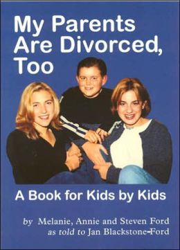 My Parents Are Divorced, Too: A Book for Kids by Kids