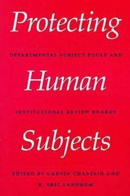 Protecting Human Subjects: Departmental Subject Pools and Institutional Review Boards