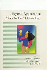 Beyond Appearance: A New Look at Adolescent Girls