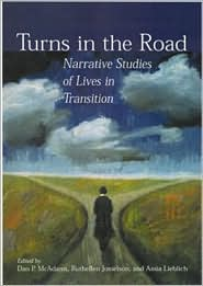 Turns in the Road: Narrative Studies of Lives in Transition