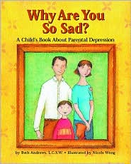Why Are You So Sad?: A Child's Book about Parental Depression