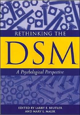 Rethinking the DSM: A Psychological Perspective