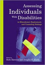 Assessing Individuals with Disabilities in Educational, Employment, and Counseling Settings