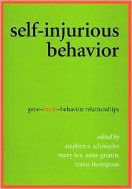 Self-Injurious Behavior: Gene-Brain-Behavior Relationships