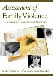 Assessment of Family Violence: A Handbook for Researchers and Practitioners