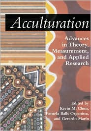 Acculturation (Decade of Behavior Series): Advances in Theory, Measurement, and Applied Research