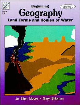 Beginning Geography, Vol 2 - Land Forms & Bodies Of Water