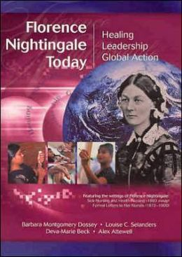 Florence Nightingale Today: Healing, Leadership, Global Action