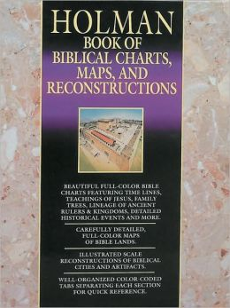 Holman Book of Biblical Charts, Maps and Reconstructions