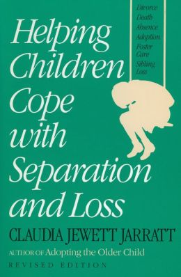 Helping Children Cope with Separation and Loss - Revised Edition