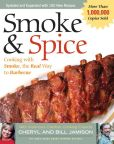 Book Cover Image. Title: Smoke & Spice - Revised Edition:  Cooking With Smoke, the Real Way to Barbecue, Author: Cheryl Alters Jamison