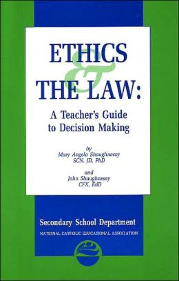 Ethics & the Law: A Teacher's Guide to Decision Making