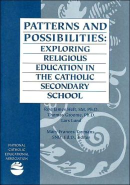 Patterns and Possibilities:  Exploring Religious Education in the Catholic Secondary School