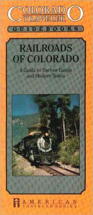 Colorado Traveler Guidebook: Railroads Of Colorado (1988)