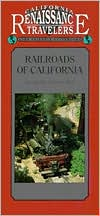 California Traveler Guidebook: Railroads Of California