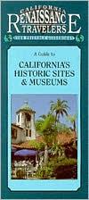 California Traveler Guidebook: California's Historic Sites & Museums