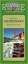 California Traveler: Overnight in San Francisco, Enjoying a Short Visit