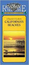 California Traveler Guidebook to California's Beaches: California Renaissance Travelers User Friendly Guidebooks