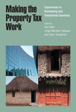 Making the Property Tax Work: Experiences in Developing and Transitional Countries