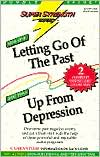 Letting Go of the Past - Up from Depression