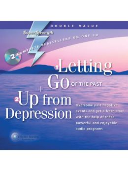 Letting Go of the Past + Up From Depression