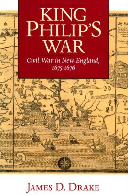 King Philip's War: Civil War in New England, 1675-1676