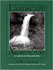 Landscape Architecture, As Applied to the Wants of the West: With an Essay on Forest Planting on the Great Plains