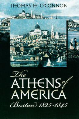 Athens of America: Boston, 1825-1845