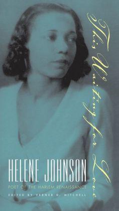This Waiting for Love: Helene Johnson, Poet of the Harlem Renaissance