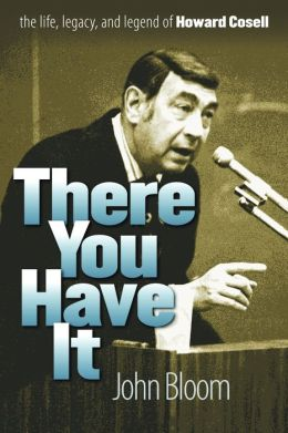 There You Have It: The Life, Legacy, and Legend of Howard Cosell