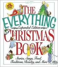 Everything Christmas Book: Stories, Songs, Food, Traditions, Revelry, and More